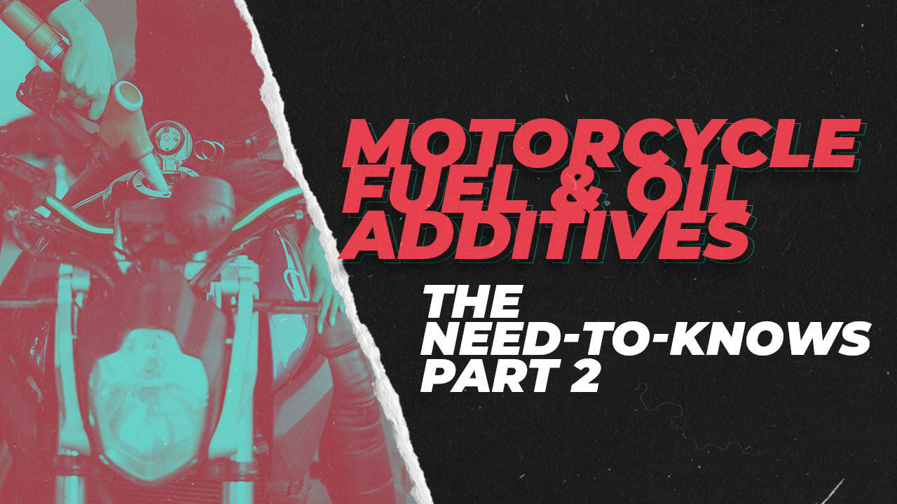 Fuel and Oil Additives: The Need-To-Knows - Part Two
