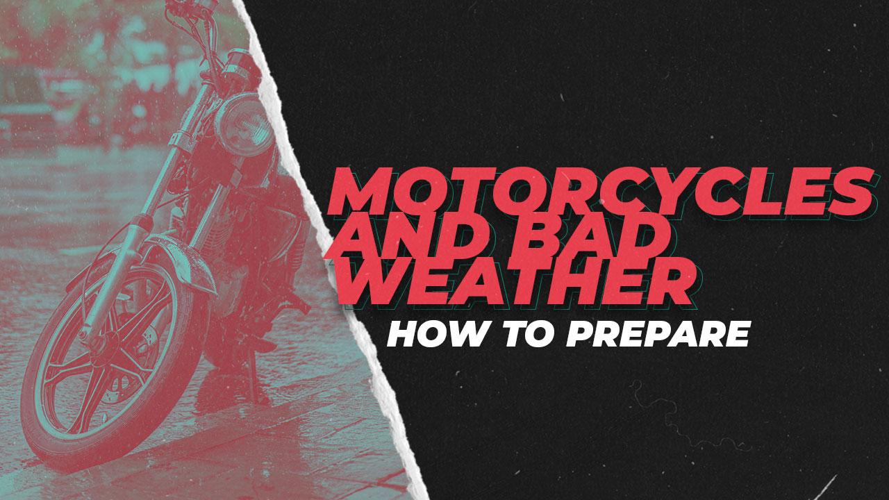 Motorcycles and Bad Weather - How to Prepare
