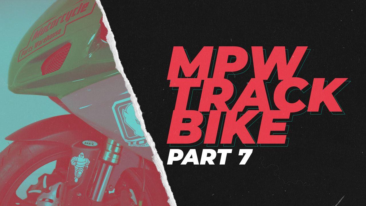 MPW Track Bike: Part 7
