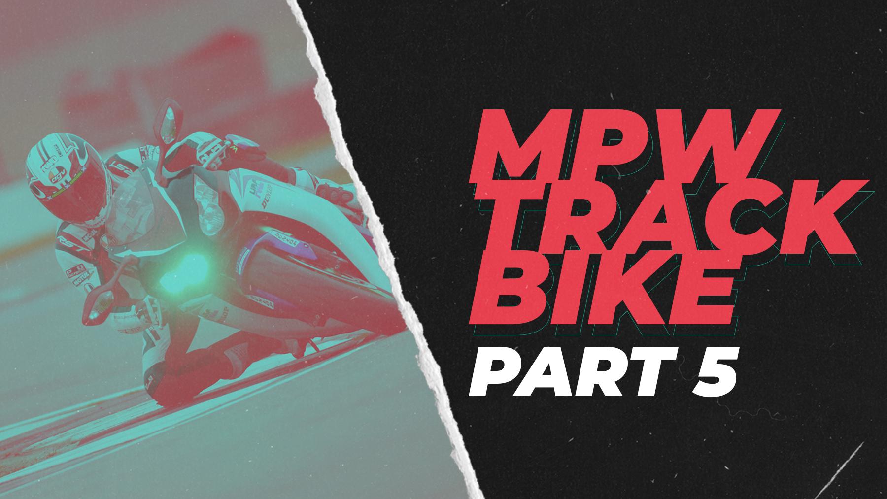 MPW Track Bike: Part 5
